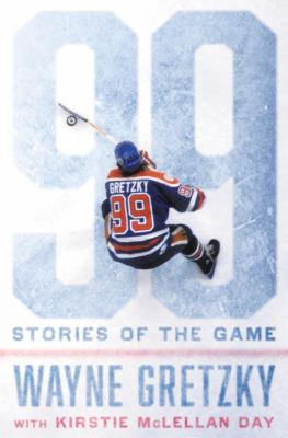 Book title: 99 stories of the game by Wayne Gretsky