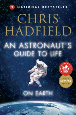 Book title: An Astronaut's guide to life on earth by Chris Hadfield