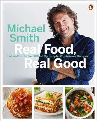 Book tite: Real Food, Real Good by Michael Smith