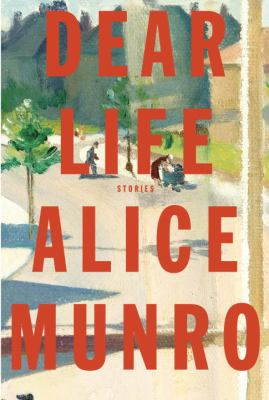 Book Title: Dear Life by Alice Munroe