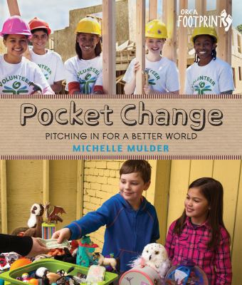 Book title: Pocket change : pitching in for a better world by Michelle Mulder.