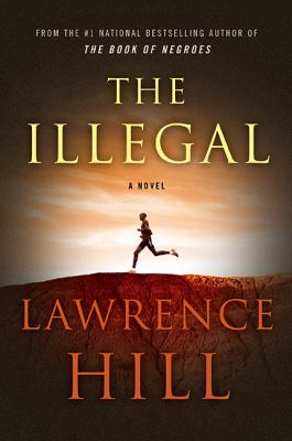 Book title: The Illegal by Lawrence Hill