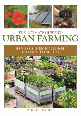 Book title: The Ultimate Guide to Urban Farming by Nicole Faires