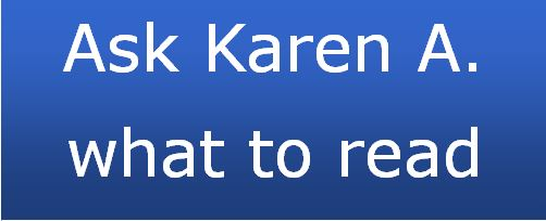 Ask Karen A what to read
