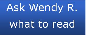 Ask Wendy R what to read