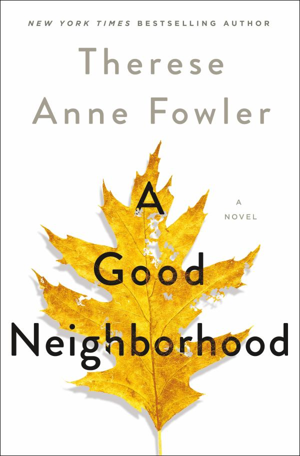 Book title A Good Neighborhood by Therese Anne Fowler.