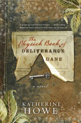 Book title The physick book of Deliverance Dane by Katherine Howe