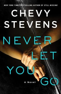 Book title Never Let You Go by Chevy Stevens