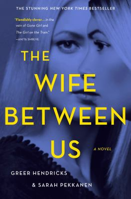 Book title  The Wife Between Us by Greer Hendricks and Sarah Pekkanen
