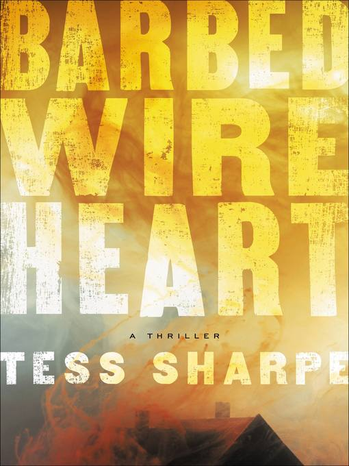 Book title Barbed Wire Heart by Tess Sharpe.