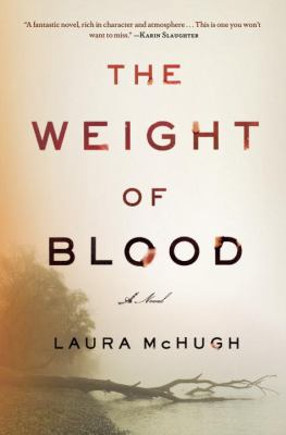 Book title  The Weight of Blood by Laura McHugh