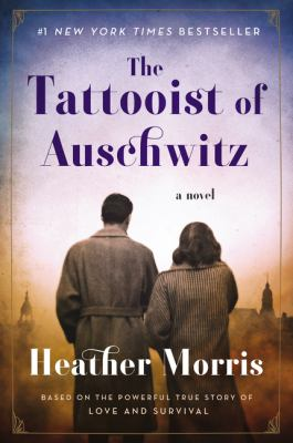 Book title The Tattooist of Auschwitz  A Novel by Heather Morris.